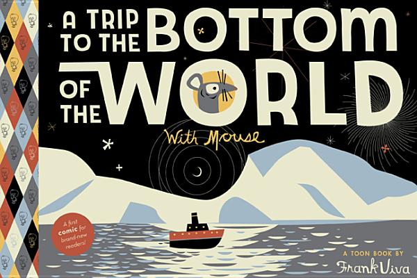 A Trip to the Bottom of the World With Mouse By Viva, Frank/ Viva, Frank (ILT)